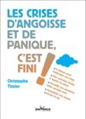 Christophe Tissier - Les crises d'angoisse et de panique, c'est fini ! illustration