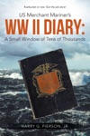 US Merchant Mariners WW II Diary A Small Window Of Tens Of Thousands