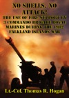 No Shells No Attack - The Use Of Fire Support By 3 Commando Brigade Royal Marines During The 1982 Falkland Islands War