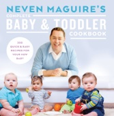 Neven Maguire's Complete Baby and Toddler Cookbook