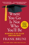 Where You Go Is Not Who Youll Be