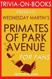 PRIMATES OF PARK AVENUE (TRIVIA-ON-BOOKS)