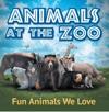 Animals At The Zoo Fun Animals We Love