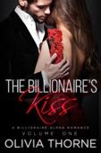 The Billionaire's Kiss Volume One