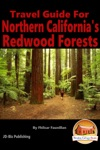 Travel Guide For Northern Californias Redwood Forests
