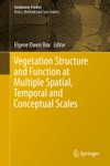 Vegetation Structure And Function At Multiple Spatial Temporal And Conceptual Scales