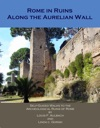 Rome In Ruins - Along The Aurelian Wall