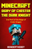 Benderthebot - Minecraft Diary of Chester the Dark Knight  artwork