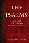 The Psalms An Original Clear Translation Of The Hebrew Tehillim