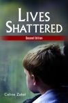 Lives Shattered Second Edition