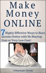 Make Money Online 7 Highly Effective Ways To Earn Income Online With No Startup Cost Or Very Low Cost