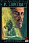 Worlds Of HP Lovecraft 6 Arthur Jermyn