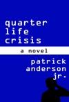 Quarter Life Crisis A Novel