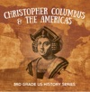 Christopher Columbus  The Americas  3rd Grade US History Series