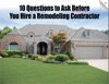 10 Questions To Ask Before You Hire A Remodeling Contractor