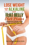 Lose Weight With The Alkaline And Flat Belly Diet Plans