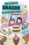 Can I Invite A Dragon To My Birthday Party