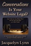 Is Your Website Legal How To Be Sure Your Website Wont Get You Sued Shut Down Or In Other Trouble