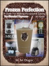 Frozen Perfection A Guide For Making Exceptional Tasting Ice-Blended Espresso At Home