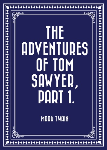 The Adventures of Tom Sawyer Part 1