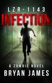 Bryan James - LZR-1143: Infection (A Zombie Novel)  artwork