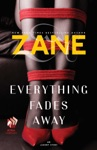 Zanes Everything Fades Away