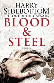 BLOOD AND STEEL: THRONE OF THE CAESARS: BOOK II (THRONE OF CAESARS)