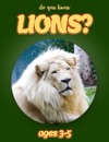 Do You Know Lions Animals For Kids 3-5