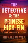 The Detective  The Chinese High-Fin