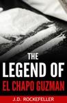 The Legend Of El Chapo Guzman