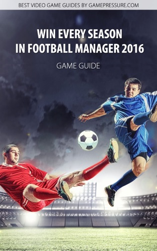 Win Every Season in Football Manager 2016