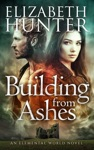Building From Ashes An Elemental World Novel