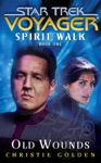 Star Trek Voyager Spirit Walk 1 Old Wounds