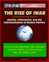 The Rise Of Iwar Identity Information And The Individualization Of Modern Warfare - Terrorism Iraq Afghanistan DNA Biometrics Forensics Palantir Facial Recognition DHS FBI USACIL CODIS