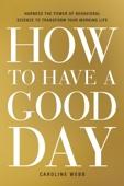 Caroline Webb - How to Have a Good Day artwork
