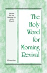 The Holy Word For Morning Revival - Service For The Building Up Of The Church