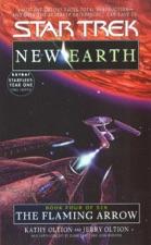 Star Trek: New Earth, Book 4: The Flaming Arrow