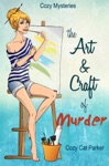 Cozy Mysteries The Art  Craft Of Murder