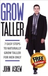 Grow Taller 7 Easy Steps To Naturally Grow Taller For Men Only