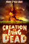 Creation Of The Living Dead