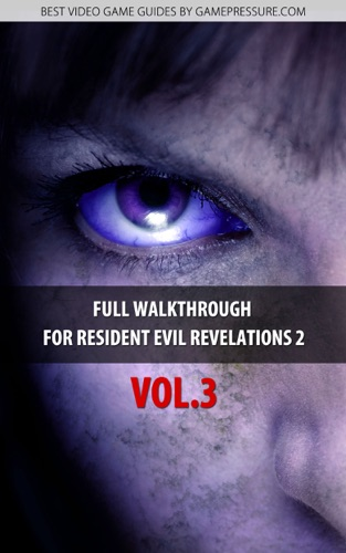 Full Walkthrough for Resident Evil Revelations 2 Vol3