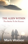 The Alien WIthin-Battle To Be Human