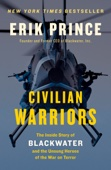 Civilian Warriors - Erik Prince Cover Art