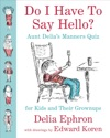 Do I Have To Say Hello Aunt Delias Manners Quiz For Kids And Their Grownups