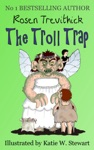 The Troll Trap Smelly Trolls  Book 1