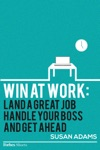 Win At Work Land A Great Job Handle Your Boss And Get Ahead