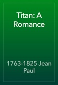 1763-1825 Jean Paul - Titan: A Romance artwork