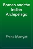 Frank Marryat - Borneo and the Indian Archipelago artwork