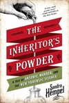 The Inheritors Powder A Tale Of Arsenic Murder And The New Forensic Science