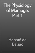 Honoré de Balzac - The Physiology of Marriage, Part 1 artwork